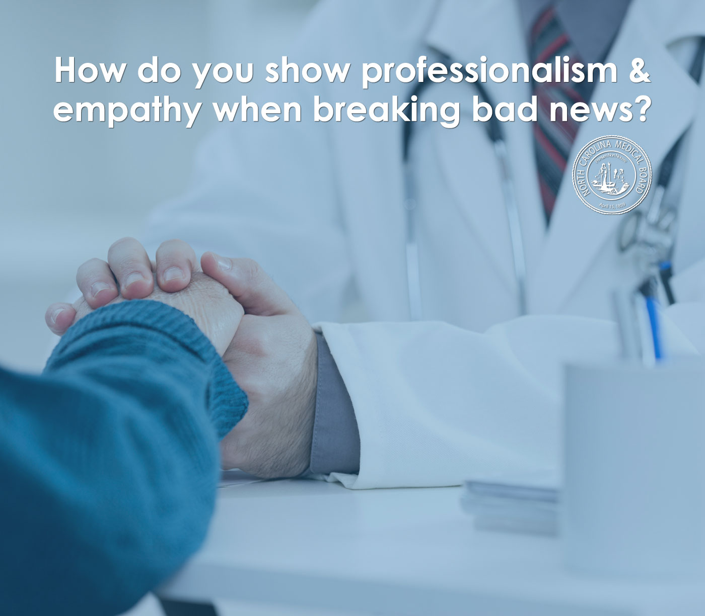 Professionalism and Appropriate Expression of Empathy When Breaking Bad News